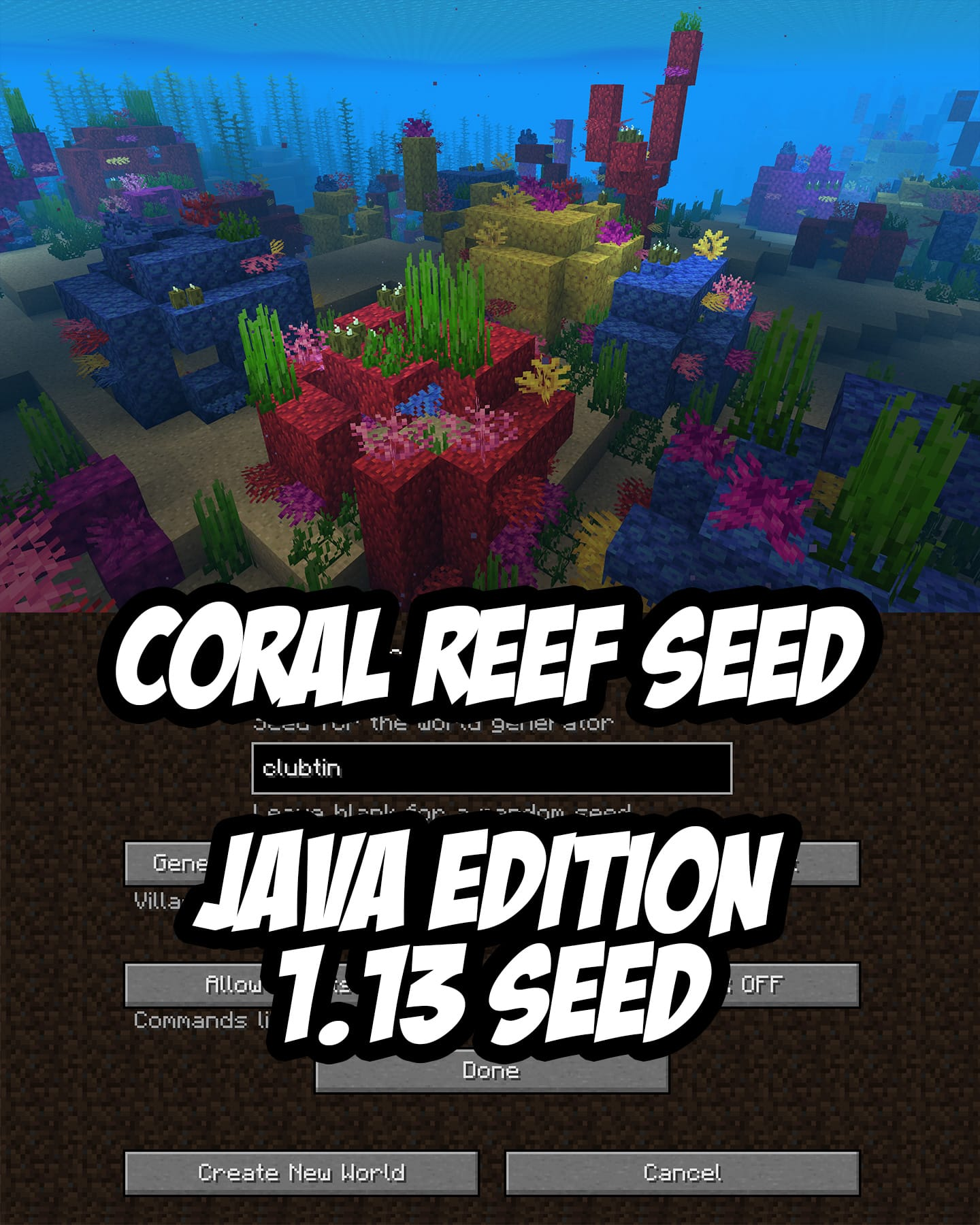 Coral Reef Seed for Minecraft Java Edition. Seed:clubtin