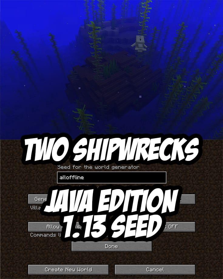 Two Shipwrecks off spawn island. Java Edition Seed:alloffline * Shipwreck #1: -176, , -140 * Shipwreck #2: -176,,-400